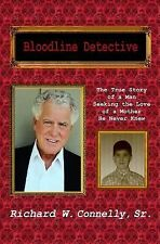 Bloodline Detective: Bloodline Detective : The True Story of a Man Seeking...