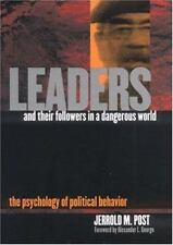 Leaders and Their Followers in a Dangerous World: The Psychology of Po-ExLibrary