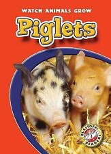 Piglets (Blastoff! Readers: Watch Animals Grow)-ExLibrary