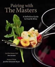 Pairing with the Masters: A Definitive Guide to Food and Wine, Simonetti-Bryan,