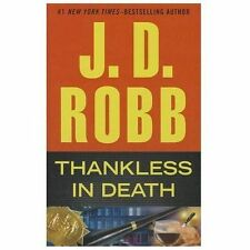 THANKLESS IN DEATH [9781410461452] - J. D. ROBB (HARDCOVER) NEW