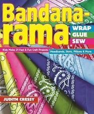 Bandana-rama - Wrap, Glue, Sew: Kids Make 21 Fast & Fun Craft Projects-ExLibrary