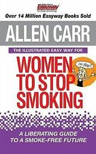 The Illustrated Easy Way for Women to Stop Smoking: A Liberating Guide to a Smok