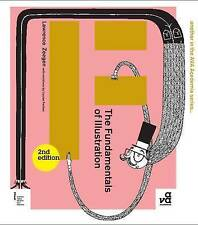 The Fundamentals of Illustration by Lawrence Zeegen, Louise Fenton...