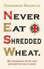 Never Eat Shredded Wheat: The Geography We've Lost and How to Find it Again,GOOD