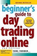 A Beginner's Guide to Day Trading Online by Toni Turner (2007, Paperback,...