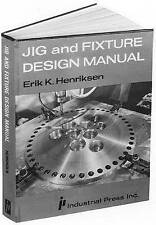 Jig and Fixture Design Manual by Henriksen, Erik Karl
