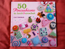 50 PINCUSHIONS to KNIT & CROCHET by CAT THOMAS