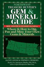 Northwest Treasure Hunter's Gem and Mineral Guide 6/e : Where and How to Dig,...