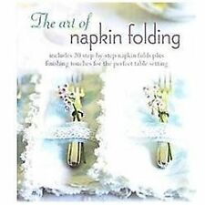 The art of napkin folding: Includes 20 Step-by-step Napkin Folds Plus Finishing