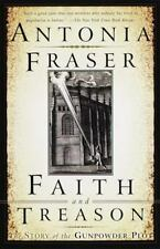 Faith and Treason: The Story of the Gunpowder Plot by Fraser, Antonia