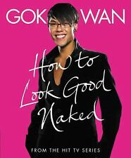 Gok Wan - How To Look Good Naked (2014) - Used - Trade Paper (Paperback)