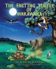 The Farting Turtle of Wakawaka by Geremie Sawadogo (2016, Hardcover)