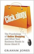 Clickology: What Works in Online Shopping and How Your Business Can Use...