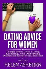 Dating Advice for Women: 7 Simple Steps to Create a Loving Relationship,...