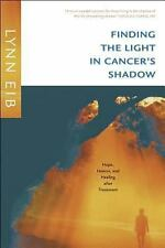 Finding the Light in Cancer's Shadow: Hope, Humor, and Healing after T-ExLibrary
