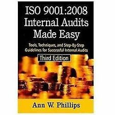 ISO 9001:2008 Internal Audits Made Easy: Tools, Techniques, and Step-By-Step Gu