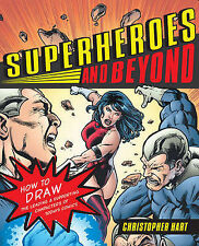 Superheroes and Beyond How to Draw the Leading and Supporting Characters of Toda