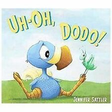 Uh-Oh, Dodo! by Jennifer Sattler (2013, Picture Book)