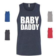 Babby Daddy Funny Father Dad Next Level Tank Top - Your choice of color and size