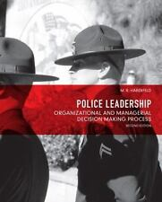 Police Leadership: Organizational and Managerial Decision Making Process 2nd Ed.