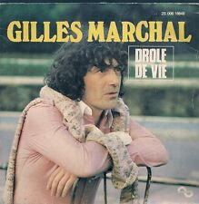 "45 TOURS / 7"" SINGLE--GILLES MARCHAL--DROLE DE VIE / MISS PHARMAGO--1978"
