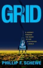The Grid : A Journey Through the Heart of Our Electrified World by Joseph...