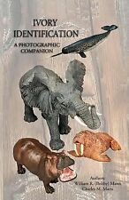 Ivory Identification: a Photographic Companion by William Mann (2013, Paperback)