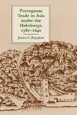 Portuguese Trade in Asia under the Habsburgs, 1580-1640 by James C. Boyajian...