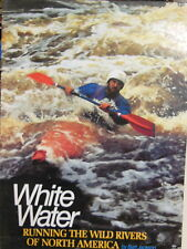 Whitewater Rivers : Running the Wild Rivers of America by Bart Jackson (1978,...