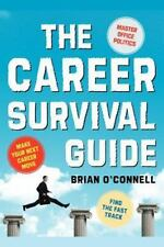 The Career Survival Guide: Making Your Next Career Move O'Connell, Brian Paperb