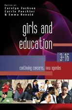Girls and Education 3-16 : Continuing Concerns, New Agendas by Emma Renold,...