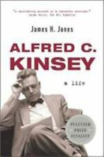Alfred C. Kinsey: A Life by Jones, James H.