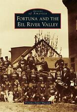Fortuna and the Eel River Valley (Images of America (Arcadia Publishing)) by For