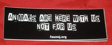 "Animal Rights Vinyl Stickers, ""Animals are Here With Us Not For Us"" NEW"