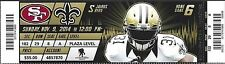 2014 NFL SAN FRANCISCO 49ERS @ SAINTS  FULL UNUSED FOOTBALL TICKET - BREES
