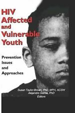 HIV Affected And Vulnerable Youth: Prevention Issues and Approaches, Alejandro G