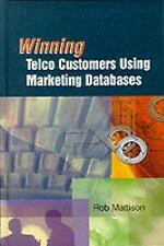 Winning Telco Customers Using Marketing Databases (Artech House Telecommunicatio