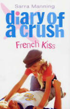 Diary of a Crush 1: French Kiss, Sarra Manning