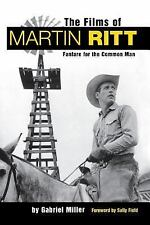 The Films of Martin Ritt: Fanfare for the Common Man by Miller, Gabriel