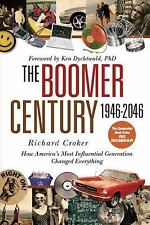 The Boomer Century, 1946-2046: How America's Most Influential Generation Changed
