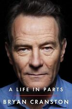 A Life in Parts Hardcover – October 11, 2016 by Bryan Cranston NEW