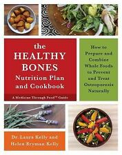 The Healthy Bones Nutrition Plan and Cookbook : How to Prepare and Combine...