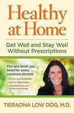 Healthy at Home: Get Well and Stay Well Without Prescriptions, Low Dog M.D., Tie