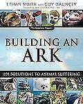 Building an Ark: 101 Solutions to Animal Suffering (The Solutions Seri-ExLibrary