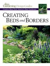 Creating Beds and Borders: Creative Ideas from America's Best Gardeners (Fine Ga