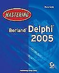 Mastering Borland Delphi 2005 by Marco Cantu (2005, Paperback)