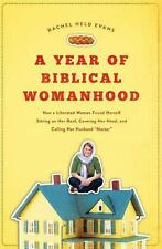A Year of Biblical Womanhood : How a Liberated Woman Found Herself Sitting on...