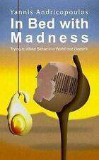 In Bed with Madness: Trying to Make Sense in a World That Doesn't (Skyros Trilog