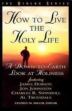 How to Live the Holy Life: A Down-to-Earth Look at Holiness  (Dialog) Beacon Hi
